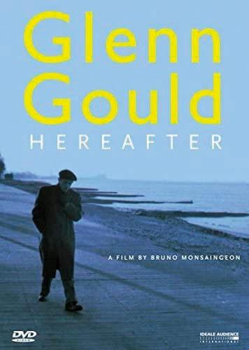 『Glenn Gould, hereafter』