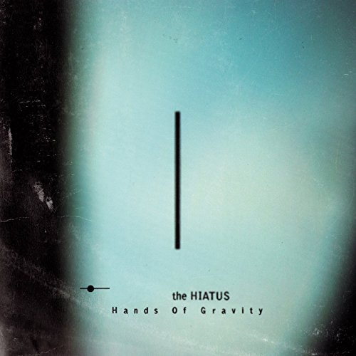 Hands Of Gravity - the HIATUS