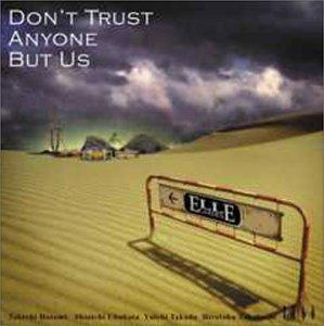 DON'T TRUST ANYONE BUT US - ELLEGARDEN