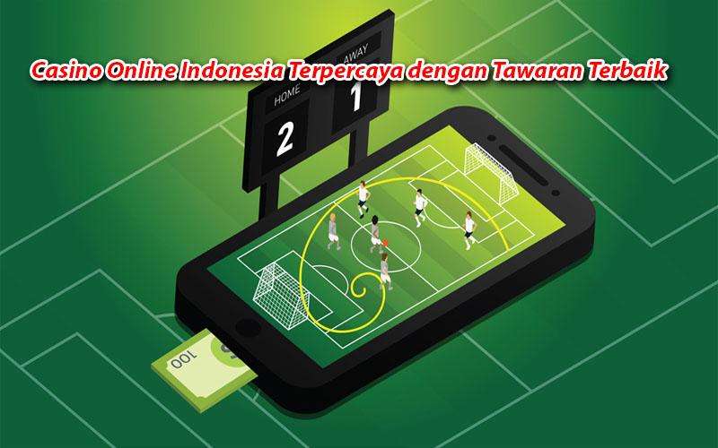 Casino Online Indonesia Terpercaya dengan Tawaran Terbaik