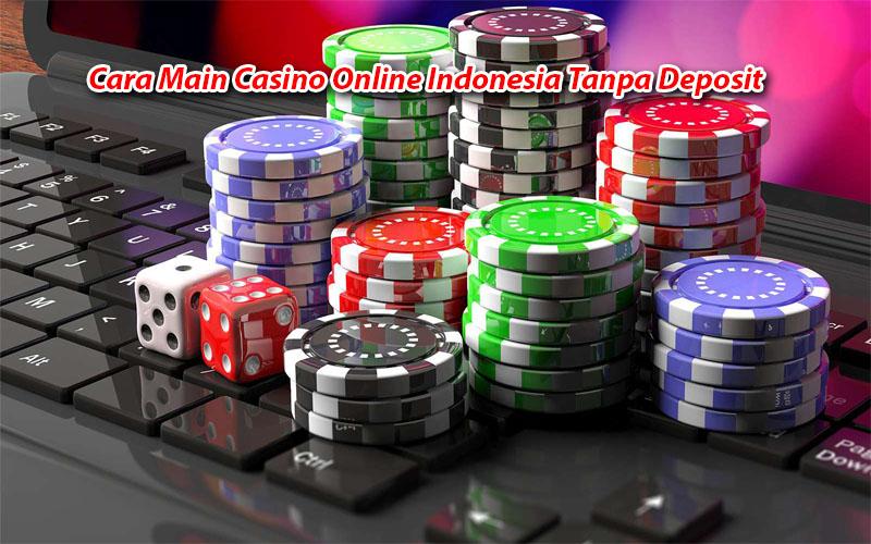 Cara Main Casino Online Indonesia Tanpa Deposit