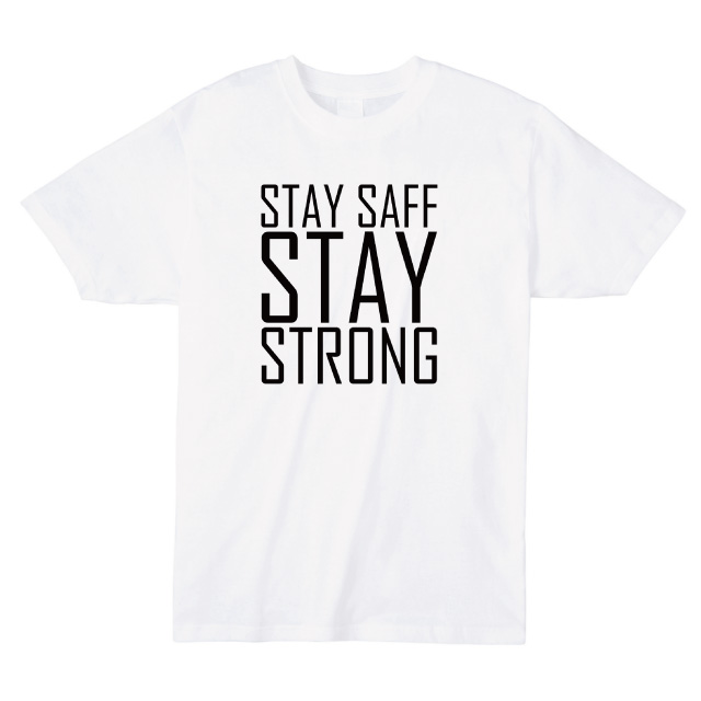 Stay safe stay storong プリントTシャツ