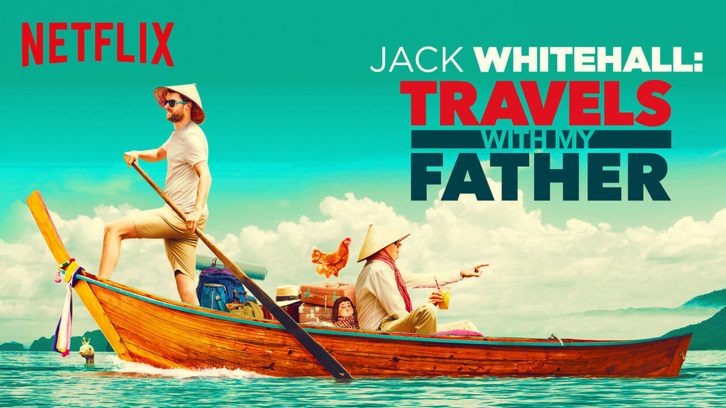 poster of netflix tv show Jack Whitehall travels with my father