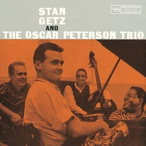 20210328-Stan Getz And Oscar Peterson Trio