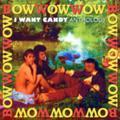 [Music]Bow Wow Wow / I Wnat Candy - Anthology