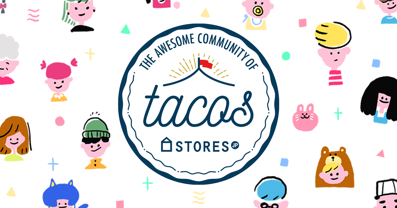 The Awesome Community of STORES.jp(TACOS)