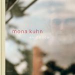 Evidence Mona Kuhn