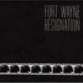 Fort Wayne/RESIGNATION