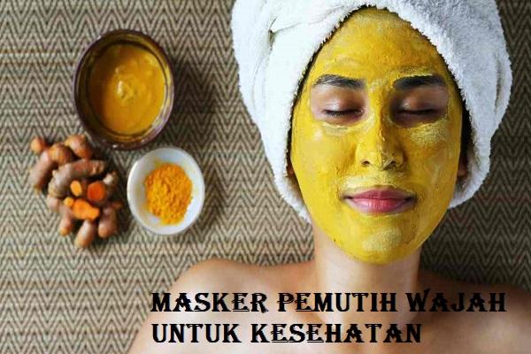 Masker Pemutih Wajah Untuk Kesehatan