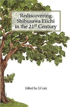 Rediscovering Shibusawa Eiichi in the 21st century