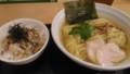 [ラーメン][丼][纏][☆]鶏塩そば+ミニチャーシュー丼