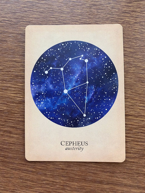CEPHEUS austerity ケフェウス座 compendium of constellations 星座 オラクルカード タロット 日本語 解説 厳格さ、質素、緊縮、緊縮経済