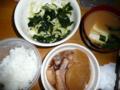 今日の夕飯:豚の角煮+わかめキャベツのナムル+豆腐の味噌汁