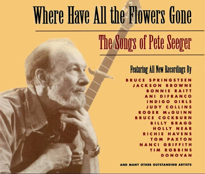 Where have all the flowers gone? - Pete Seeger