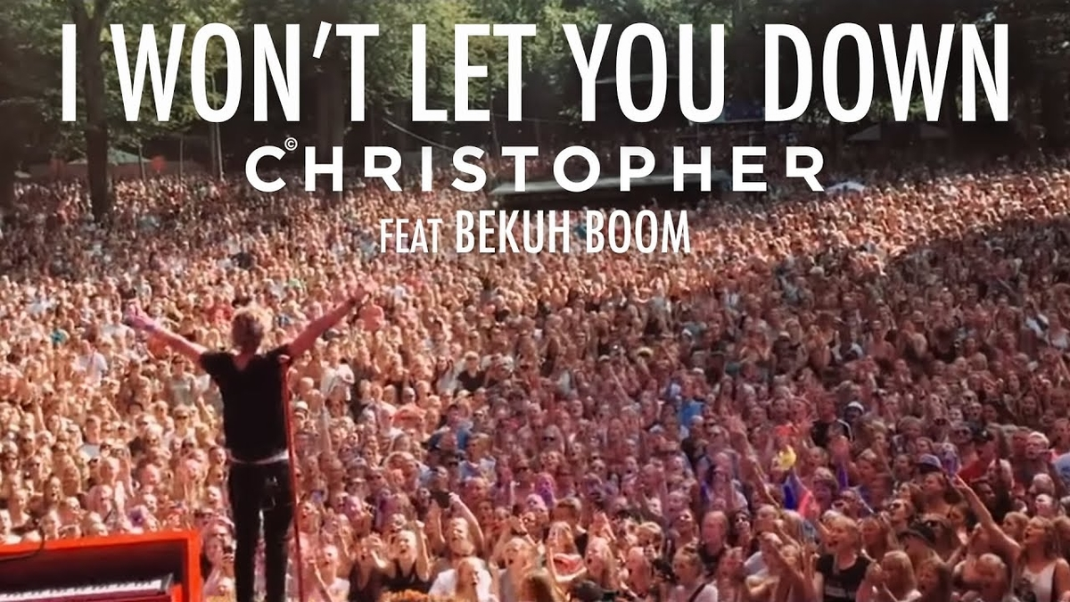 Christopher - I Won't Let You Down feat. Bekuh Boomの歌詞和訳まとめ