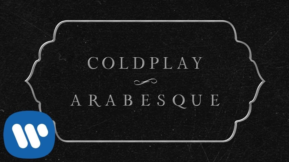 Coldplay - Arabesqueの歌詞和訳まとめ