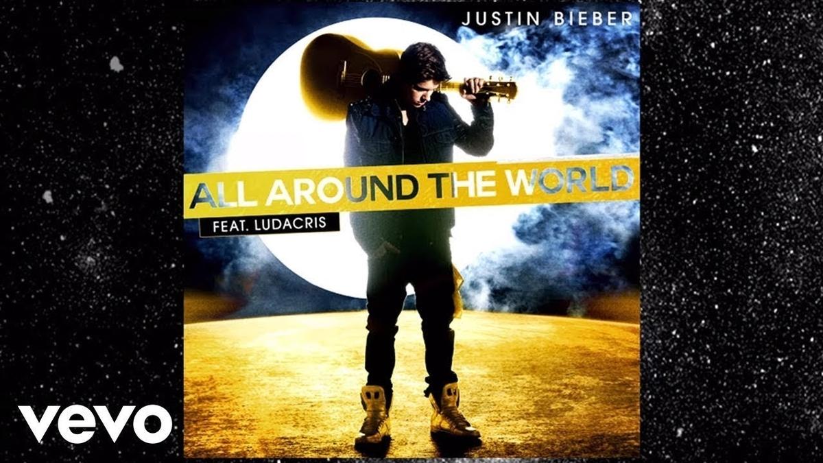 Justin Bieber - All Around the World feat. Ludacrisの歌詞和訳まとめ