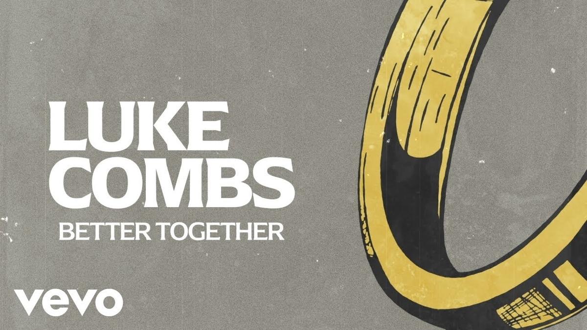 Luke Combs - Better Togetherの歌詞和訳まとめ