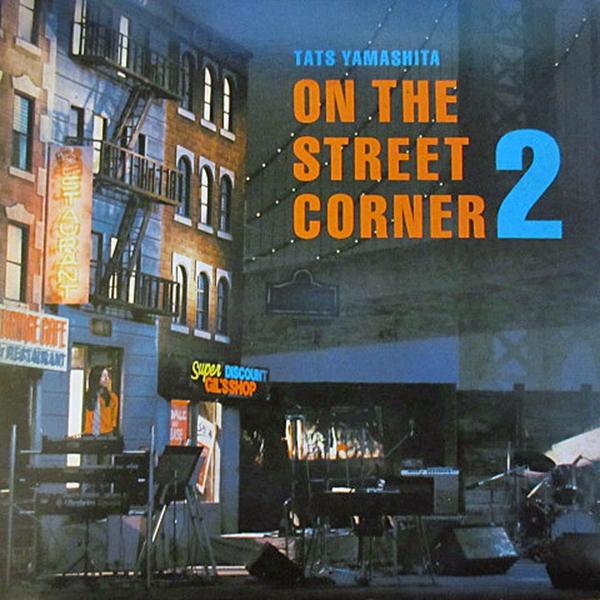 山下達郎、On the Street Corner 2