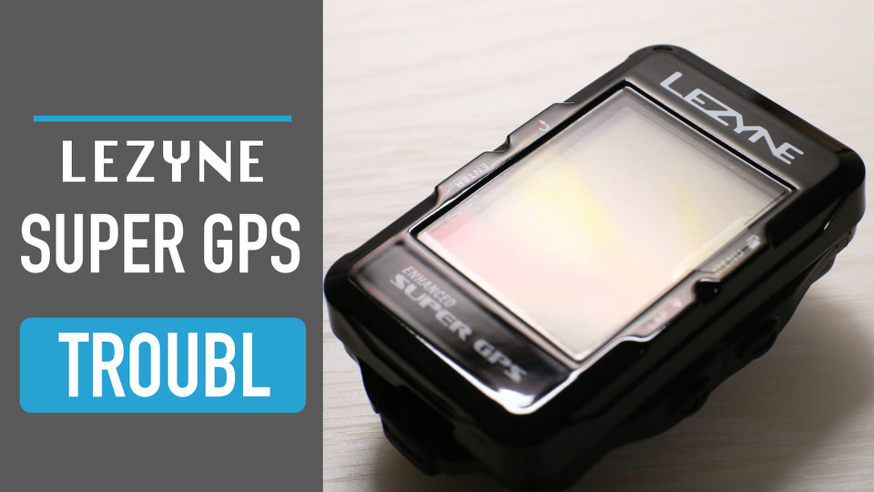 LEZYNE SUPER GPS trouble