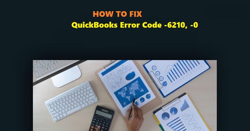 QuickBooks Error Code -6210, -0 - accountingpromax's diary