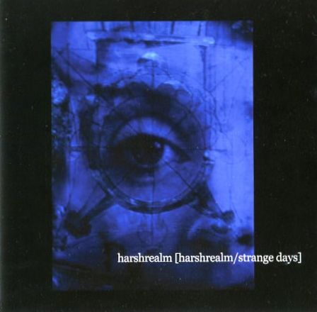 [harshrealm/strange days]