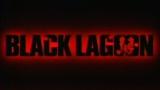 BLACK LAGOON(ブラック・ラグーン)