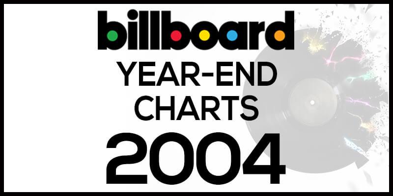 洋楽ビルボード年間ランキング【2004年】全米チャートトップ100総まとめ
