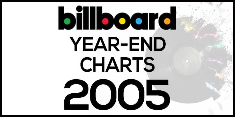 洋楽ビルボード年間ランキング【2005年】全米チャートトップ100総まとめ