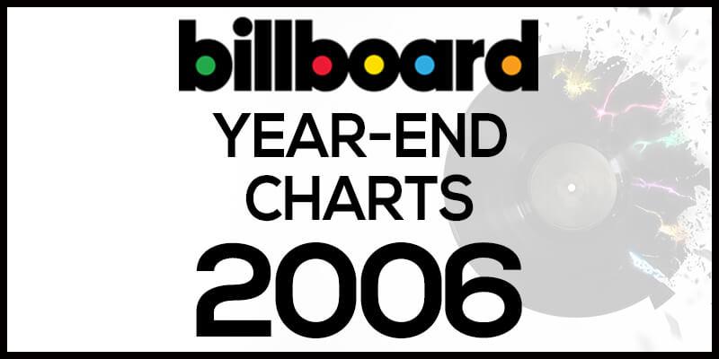 洋楽ビルボード年間ランキング【2006年】全米チャートトップ100総まとめ