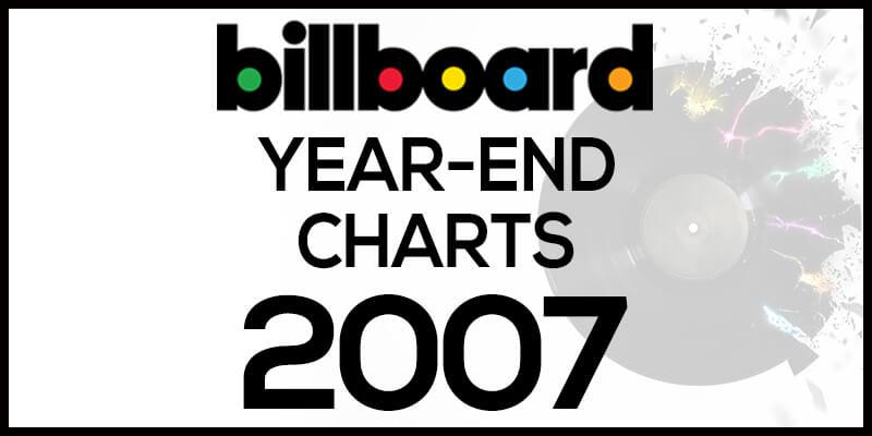 洋楽ビルボード年間ランキング【2007年】全米チャートトップ100総まとめ