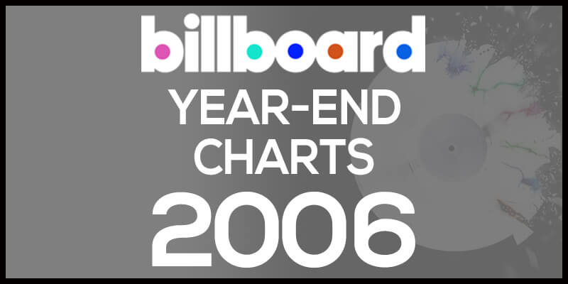 洋楽ビルボード年間アルバムランキング【2006年】全米チャートトップ200総まとめ