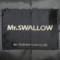 Mr.SWALLOW